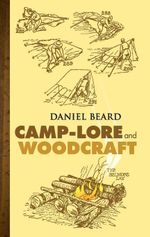 Camp-Lore and Woodcraft - Daniel C. Beard