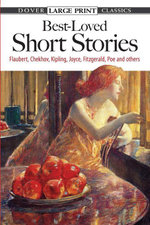 Best-Loved Short Stories : Flaubert, Chekhov, Kipling, Joyce, Fitzgerald, Poe and Others