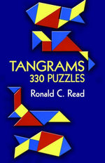 Tangrams : 330 Puzzles - Ronald C. Read