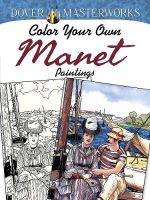 Dover Masterworks : Color Your Own Manet Paintings - Marty Noble