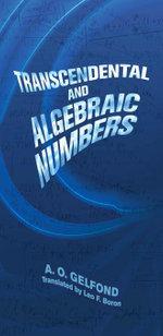 Transcendental and Algebraic Numbers - A. O. Gelfond