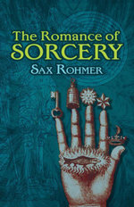 The Romance of Sorcery - Sax Rohmer