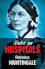 Notes on Hospitals - Florence Nightingale
