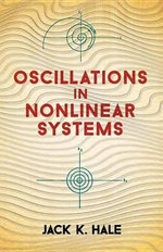 Oscillations in Nonlinear Systems : Dover Books on Mathematics - Jack K. Hale