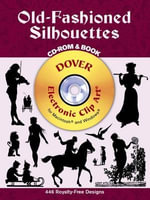 Old-Fashioned Silhouettes - Dover Publications Inc