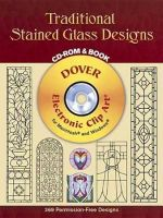 Traditional Stained Glass Designs with CDROM : Dover Electronic Clip Art - Dover Publications Inc