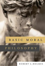 Basic Moral Philosophy - Robert L. Holmes