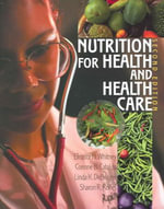 Nutrition for Health and Health Care with Dietary Guidelines for Americans : Understanding Nutrition : Australian and New Zeala... - Eleanor Noss Whitney