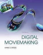 Digital Moviemaking : IFIP 20th World Computer Congress, Industry Orient... - Lynne S Gross