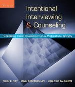 Intentional Interviewing & Counseling : Facilitating Client Development in a Multicultural Society - Dr Allen E Ivey
