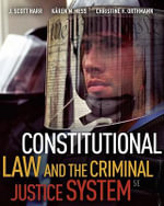 Constitutional Law and the Criminal Justice System : From Internship to Promotion - J Scott Harr