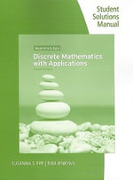 Discrete Mathematics with Applications, Student Solutions Manual and Study Guide - Susanna S Epp