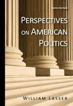 Perspectives on American Politics : Private, Public, Partisan - William Lasser