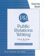Exercise Book for Public Relations Writing : Form & Style - Doug Newsom