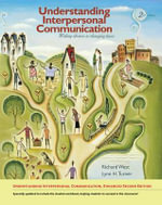 Understanding Interpersonal Communication : Making Choices in Changing Times - Lynn H. Turner