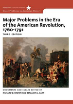 Major Problems in the Era of American Revolution 1760-1791 : Major Problems in American History (Wadsworth) - Richard D. Brown