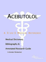 Acebutolol - A Medical Dictionary, Bibliography, and Annotated Research Guide to Internet References - Icon Health Publications