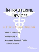 Intrauterine Devices - A Medical Dictionary, Bibliography, and Annotated Research Guide to Internet References - Icon Health Publications