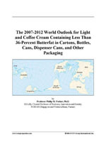 The 2007-2012 World Outlook for Light and Coffee Cream Containing Less Than 36-Percent Butterfat in Cartons, Bottles, Cans, Dispenser Cans, and Other - Inc. ICON Group International
