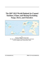 The 2007-2012 World Outlook for Canned Sardines, Clams, and Shrimp Excluding Soups, Stews, and Chowders - Inc. ICON Group International