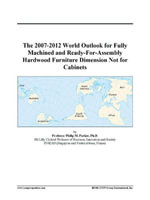 The 2007-2012 World Outlook for Fully Machined and Ready-For-Assembly Hardwood Furniture Dimension Not for Cabinets - Inc. ICON Group International