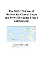 The 2009-2014 World Outlook for Canned Soups and Stews Excluding Frozen and Seafood - Inc. ICON Group International