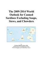 The 2009-2014 World Outlook for Canned Sardines Excluding Soups, Stews, and Chowders - Inc. ICON Group International