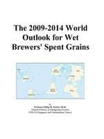 The 2009-2014 World Outlook for Wet Brewers' Spent Grains - Inc. ICON Group International