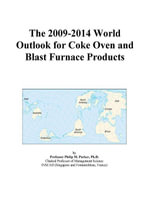 The 2009-2014 World Outlook for Coke Oven and Blast Furnace Products - Inc. ICON Group International