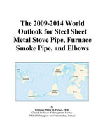 The 2009-2014 World Outlook for Steel Sheet Metal Stove Pipe, Furnace Smoke Pipe, and Elbows - Inc. ICON Group International