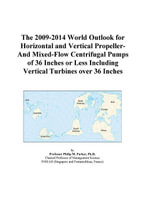 The 2009-2014 World Outlook for Horizontal and Vertical Propeller-And Mixed-Flow Centrifugal Pumps of 36 Inches or Less Including Vertical Turbines ov - Inc. ICON Group International