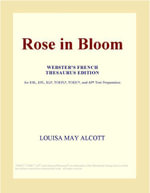 Rose in Bloom (Webster's French Thesaurus Edition) - Inc. ICON Group International