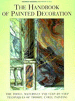 The Handbook of Painted Decoration : Tools, Materials and Step-by-step Techniques of Trompe l'Oeil Painting - Yannick Guegan