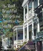Old Houses of the American South : Most Beautiful Villages - Bonnie Ramsey