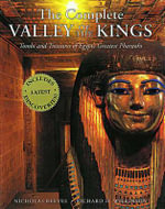 The Complete Valley of the Kings : Tombs and Treasures of Egypt's Greatest Pharaohs - C.N. Reeves