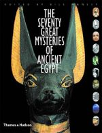 The Seventy Great Mysteries of Ancient Egypt : The Origins of Ancient Egypt 5000-2000 BC