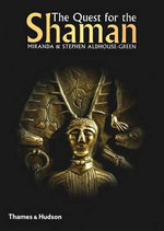 The Quest for the Shaman : Shape - shifters, Sorcerers and Spirit - healers of Ancient Europe - Miranda Aldhouse-Green