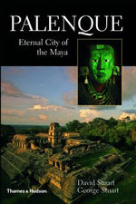Palenque : Eternal City of the Maya - David Stuart