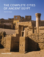The Complete Cities of Ancient Egypt - Steven Snape