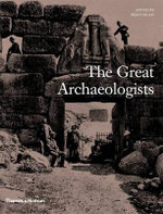 The Great Archaeologists