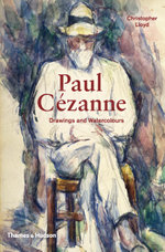 Paul Cezanne : Drawings and Watercolours - Christopher Lloyd