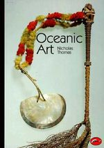Oceanic Art : World of Art S. - Nicholas Thomas