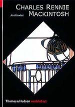 Charles Rennie Mackintosh : World of Art S. - Alan Crawford