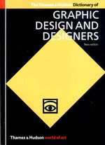 The Thames and Hudson Dictionary of Graphic Design and Designers - Alan Livingston