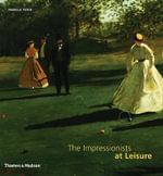 The Impressionists at Leisure - Pamela Todd
