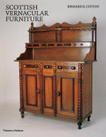 Scottish Vernacular Furniture : Baroque and Regence - Bernard D. Cotton