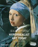 Exactitude : Hyperrealist Art Today - John Russell Taylor