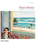 Henri Matisse :  Rooms with a View - Shirley Neilsen Blum