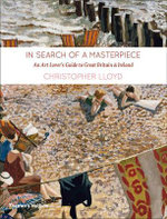 In Search of a Masterpiece : An Art Lover's Guide to Great Britain and Ireland - Christopher Lloyd