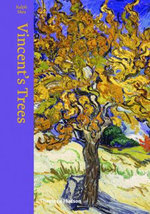 Vincent's Trees : Paintings and Drawings by Van Gogh - Ralph Skea